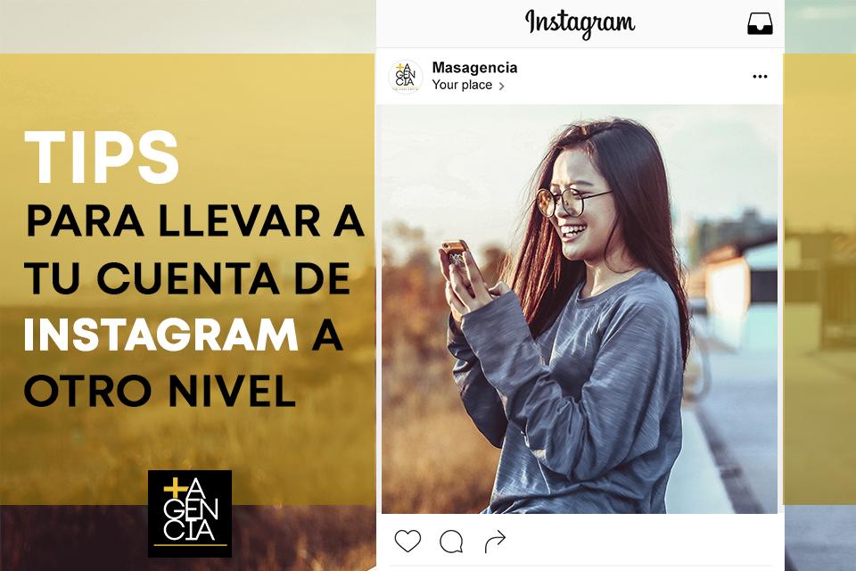 Tips para llevar a tu cuenta de Instagram a otro nivel