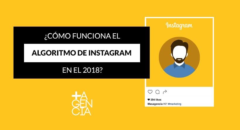 ¿Como funciona el algoritmo de Instagram en el 2018?